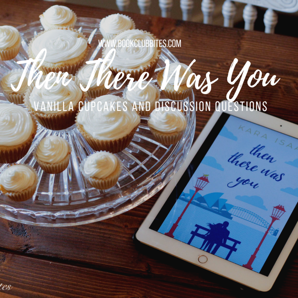 Then There was You Book Club Questions and Recipe Vanilla Cupcakes