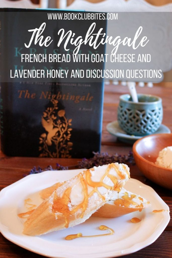 The Nightingale Book Club Questions and Recipe French Bread with Goat Cheese and Lavender Honey