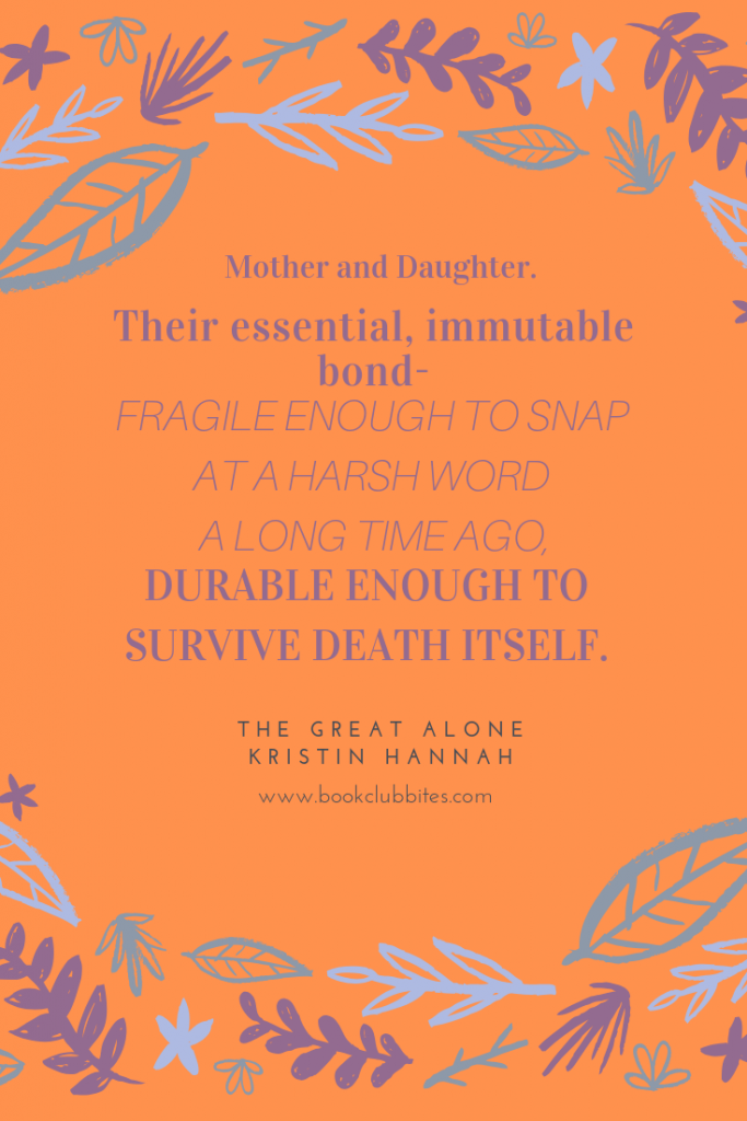 The Great Alone Quote - Mother and Daughter