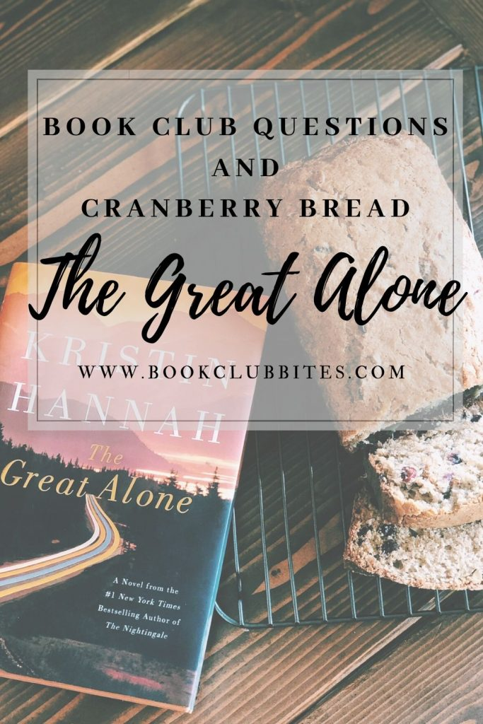 The Great Alone Book Club Questions and Recipe