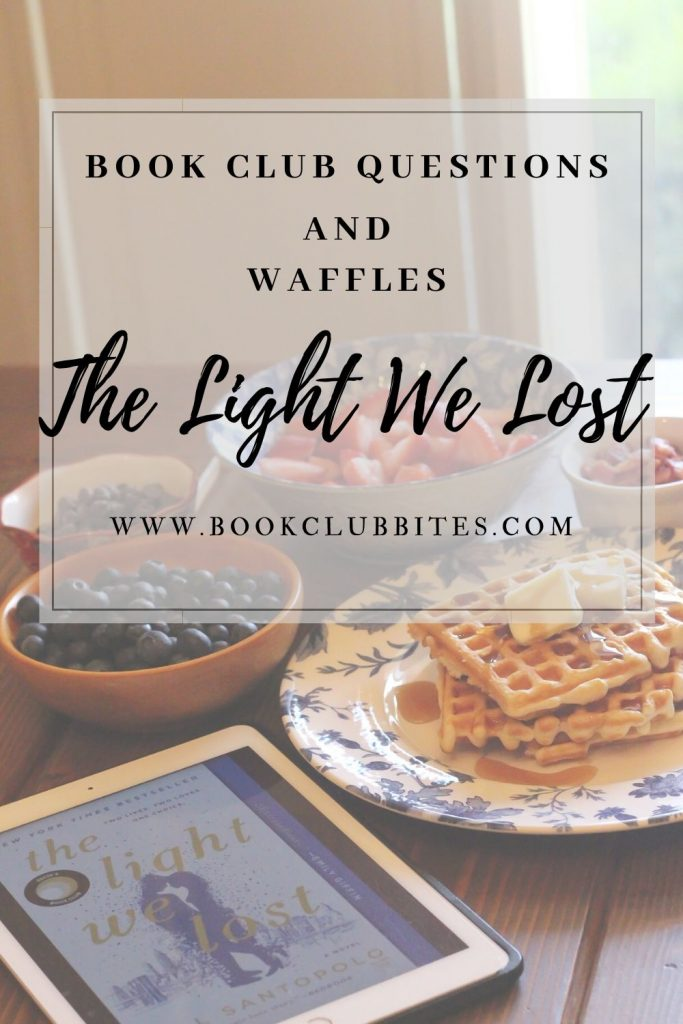 The Light We Lost Book Club Questions and Recipe