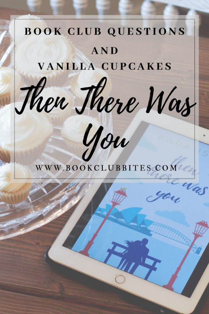 Then There Was You by Kara Isaac Book Club Questions and Recipe