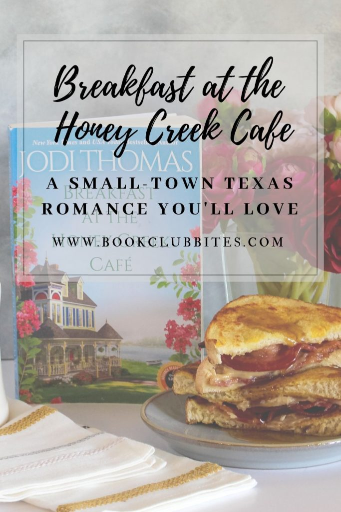 Breakfast at the Honey Creek Cafe by Jodi Thomas Book Club Questions and Recipe