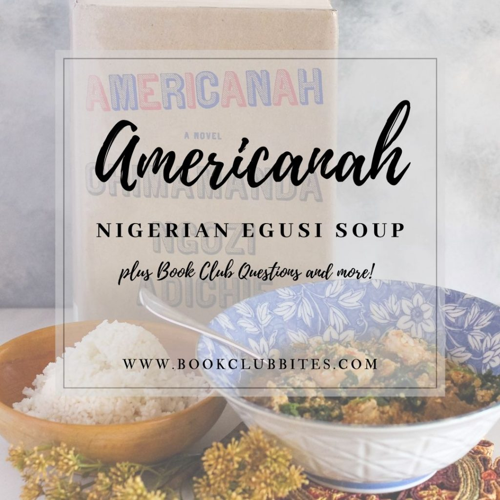 Americanah Book Club Questions and Recipe